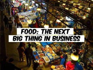Food The Next Big Thing in Business