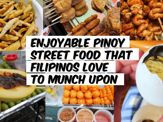 Enjoyable Pinoy Street Food that Filipinos Love to Munch Upon